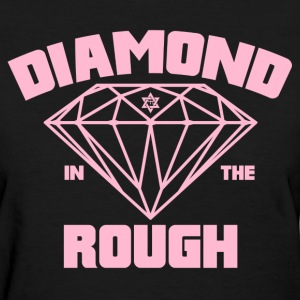 Diamond In The Rough - Ladies - Women's T-Shirt