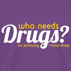 Drugs T-Shirts