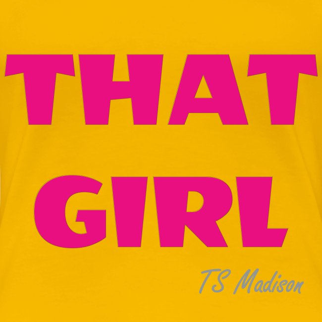 THAT GIRL.  BASIC B