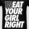 Treat Eat Your Girl Right T-Shirts - Men's T-Shirt