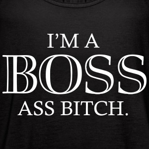 I'm A Boss Ass Bitch Tanks - Women's Flowy Tank Top by Bella