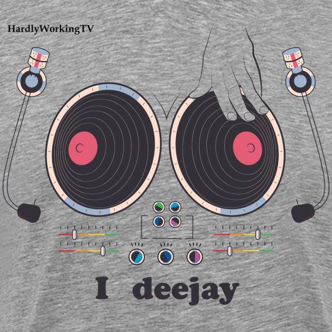 I deejay