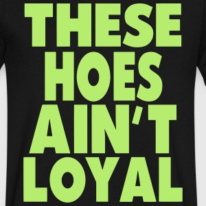 THESE HOES AIN'T LOYAL - Men's V-Neck T-Shirt by Canvas