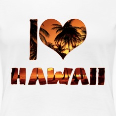 I LOVE HAWAII