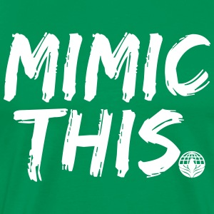 Mimic This - Men's Premium T-Shirt