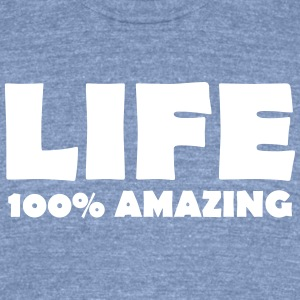 Life 100% Amazing Unisex T - Unisex Tri-Blend T-Shirt by American Apparel