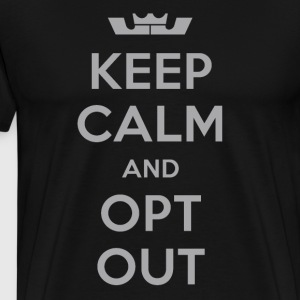 KEEP CALM AND OPT OUT - Lebron James - Men's Premium T-Shirt