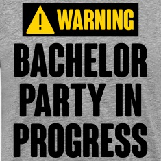 Warning! Bachelor Party In Progress T-Shirts