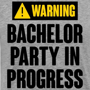 Warning! Bachelor Party In Progress T-Shirts - Men's Premium T-Shirt
