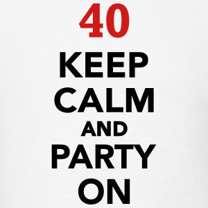 Keep calm 40 Birthday T-Shirts - Men's T-Shirt