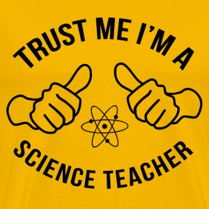 trust_me_im_a_science_teacher T-Shirts - Men's Premium T-Shirt