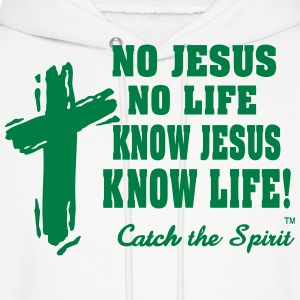 NO JESUS NO LIFE KNOW JESUS KNOW LIFE! Hoodies - Men's Hoodie