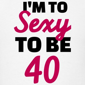 Sexy 40 Birthday T-Shirts - Men's T-Shirt