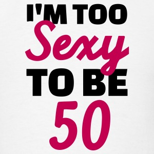 Sexy 50 Birthday T-Shirts - Men's T-Shirt