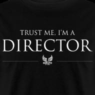 Design ~ Trust Me I'm a Director Men's T-shirt