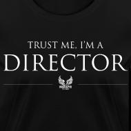 Design ~ Trust Me I'm a Director Women's T-shirt
