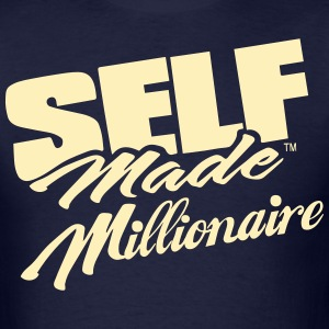 SELF MADE MILLIONAIRE - Men's T-Shirt