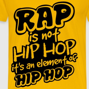 rap is not hip hop T-Shirts - Men's Premium T-Shirt
