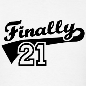 Finally 21 T-Shirts - Men's T-Shirt