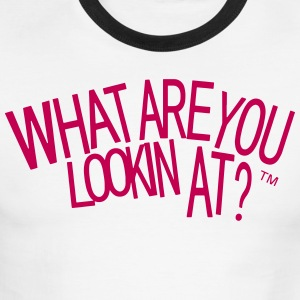WHAT ARE YOU LOOKIN AT? - Men's Ringer T-Shirt