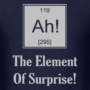 Ah! The Element Of Surprise - Men's T-Shirt