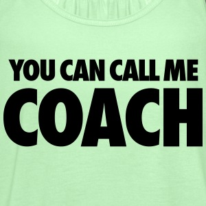 You Can Call Me Coach Tanks - Women's Flowy Tank Top by Bella