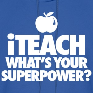 iTeach What's You Superpower? Hoodies - Men's Hoodie