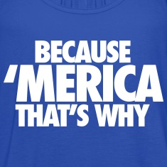 Because Merica That's Why Tanks