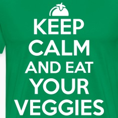 Keep calm and eat your veggies T-Shirts