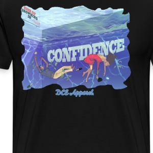 Drowning In Confidence T-Shirts - Men's Premium T-Shirt