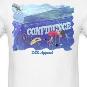 Drowning In Confidence T-Shirts - Men's T-Shirt