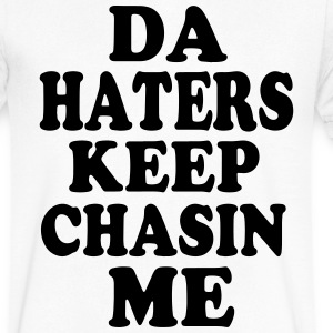 DA HATERS KEEP CHASIN ME - Men's V-Neck T-Shirt by Canvas