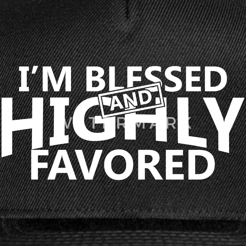 i am blessed and highly favored quotes - photo #33
