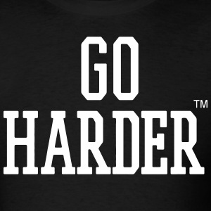 GO HARDER T-Shirts - Men's T-Shirt