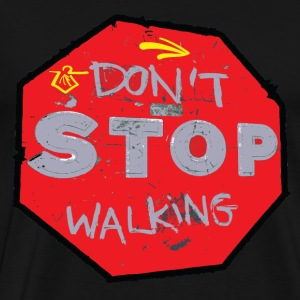 Don't stop walking Men's Premium Tee - Men's Premium T-Shirt