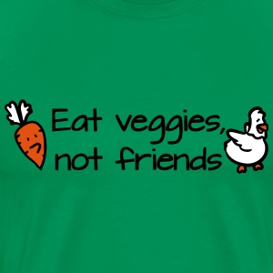 Eat veggies, not friends T-Shirts - Men's Premium T-Shirt