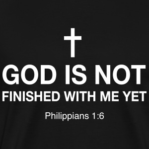 God is not finished with me yet T-Shirts - Men's Premium T-Shirt