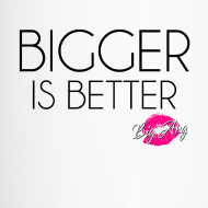 Design ~ Bigger Is Better