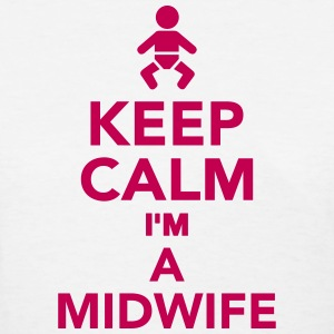 Keep calm I'm a Midwife Women's T-Shirts - Women's T-Shirt