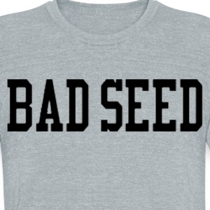 BAD SEED TEE - Unisex Tri-Blend T-Shirt by American Apparel