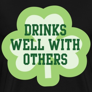 Drinks Well With Others - Men's Premium T-Shirt