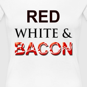 Red White & Bacon 4th of July Women's T-Shirts - Women's Premium T-Shirt