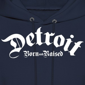 Detroit Born & Raised Hoodies - Men's Hoodie