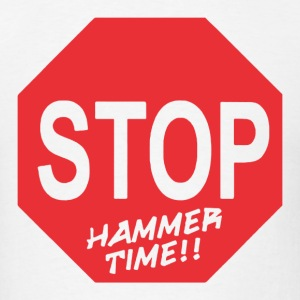Stop Hammer time - Men's T-Shirt