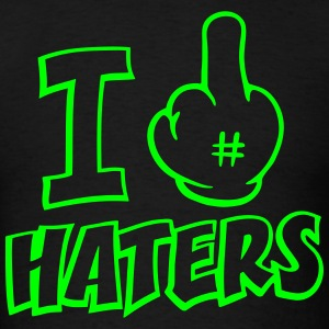 I FUCK HATERS 1c T-Shirts - Men's T-Shirt
