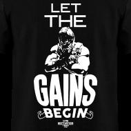 Design ~ Let the gains begin   Mens tee (back print)