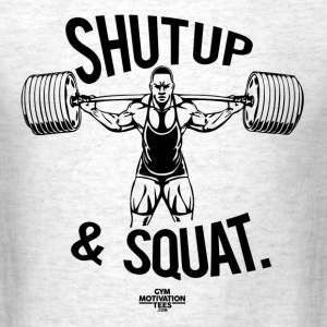 Shutup & Squat T-Shirts - Men's T-Shirt