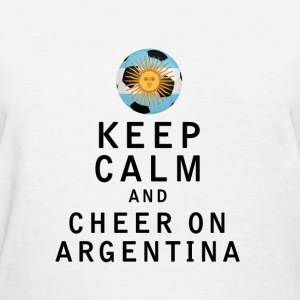 Keep Calm and Cheer On Argentina - Women's T-Shirt