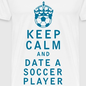 Keep Calm and Date a Soccer Player - Men's Premium T-Shirt