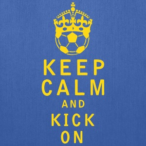 Keep Calm and Kick On - Tote Bag